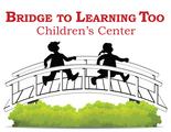Bridge to Learning Too Children's Center's Photo