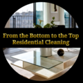 From the Bottom to the Top Residential Cleaning Service's Photo